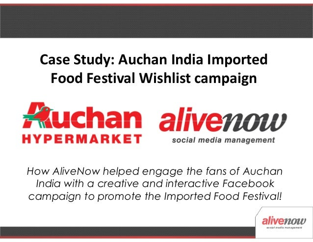 Case Study: Auchan India ImportedFood Festival Wishlist campaignHow AliveNow helped engage the fans of AuchanIndia with a ...