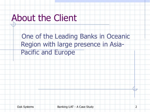 Case study on Banking Software Testing - FINACLE : UAT