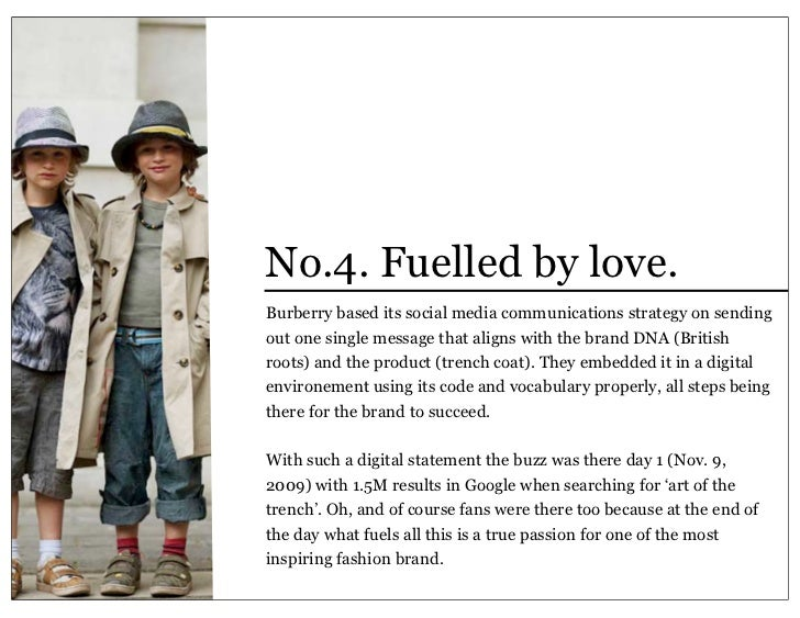 burberry case study essay The objective of the case study were to enhance burberry brand awareness by promoting visibility of burberry's 'with love' festive campaign to premium target audiences and to use emotive.