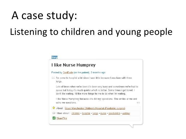 A case study: <ul><li>Listening to children and young people </li></ul>