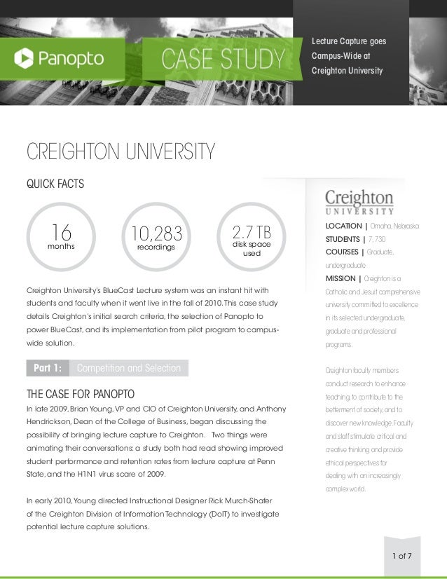 1 of 7 CREIGHTON UNIVERSITY QUICK FACTS Creighton University's BlueCast Lecture system was an instant hit with students an...