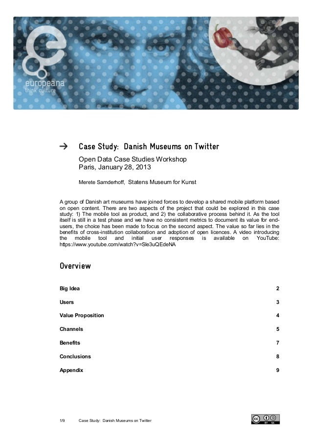 Case Study: Danish Museums on Twitter        Open Data Case Studies Workshop        Paris, January 28, 2013        Merete ...