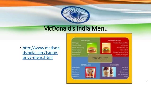 case study mcdonald s india View homework help - mcdonald's case from busn 439 at ave maria university mcdonalds case study # 3 company background as a company, mcdonalds was first introduced in des plaines, illinois in 1955.