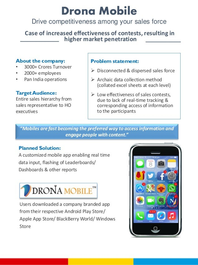 Drona Mobile Drive competitiveness among your sales force Case of increased effectiveness of contests, resulting in higher...