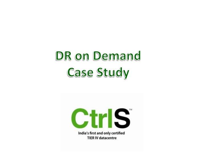 DR on Demand Case Study  <br />