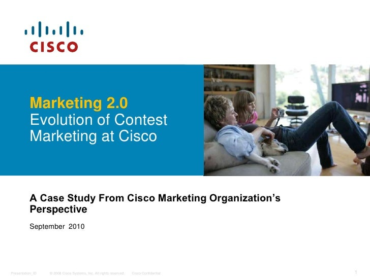 Marketing 2.0 Evolution of Contest Marketing at Cisco<br />A Case Study From Cisco Marketing Organization's Perspective<br...