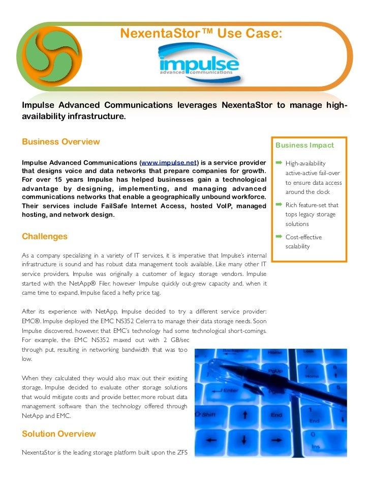 NexentaStor™ Use Case:Impulse Advanced Communications leverages NexentaStor to manage high-availability infrastructure.Bus...