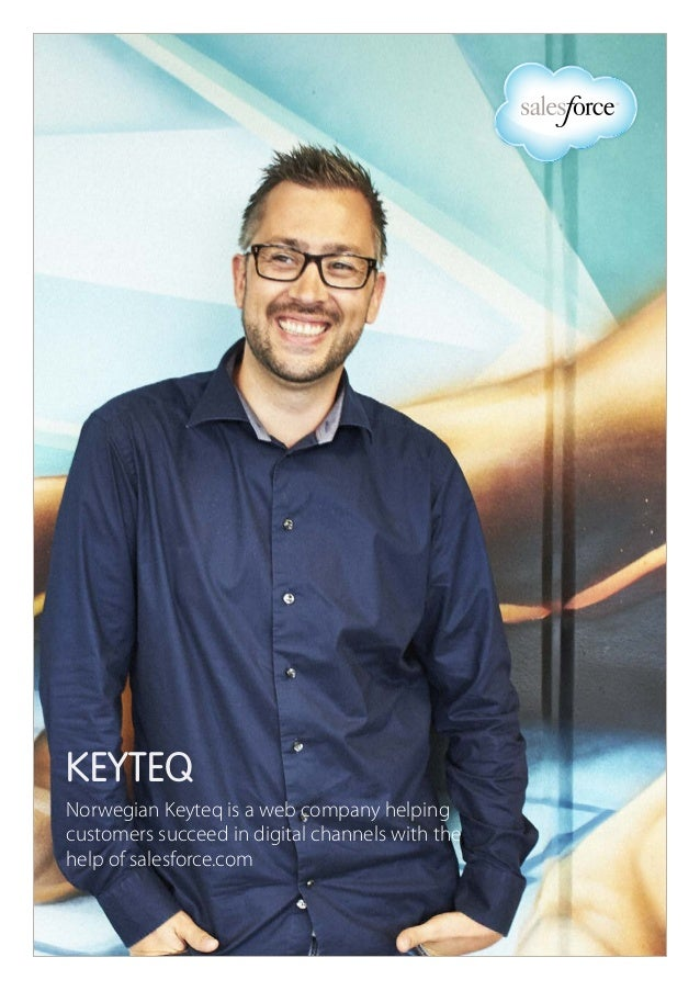 KEYTEQ Norwegian Keyteq is a web company helping customers succeed in digital channels with the help of salesforce.com