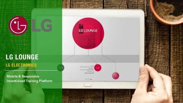 LG LOUNGE LG ELECTRONICS Mobile & Responsive Incentivised Training Platform