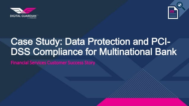 ea dss case study Guardium data encryption  next tech talk: finding a needle in a haystack: a real-world case study  such as pci dss, data privacy.