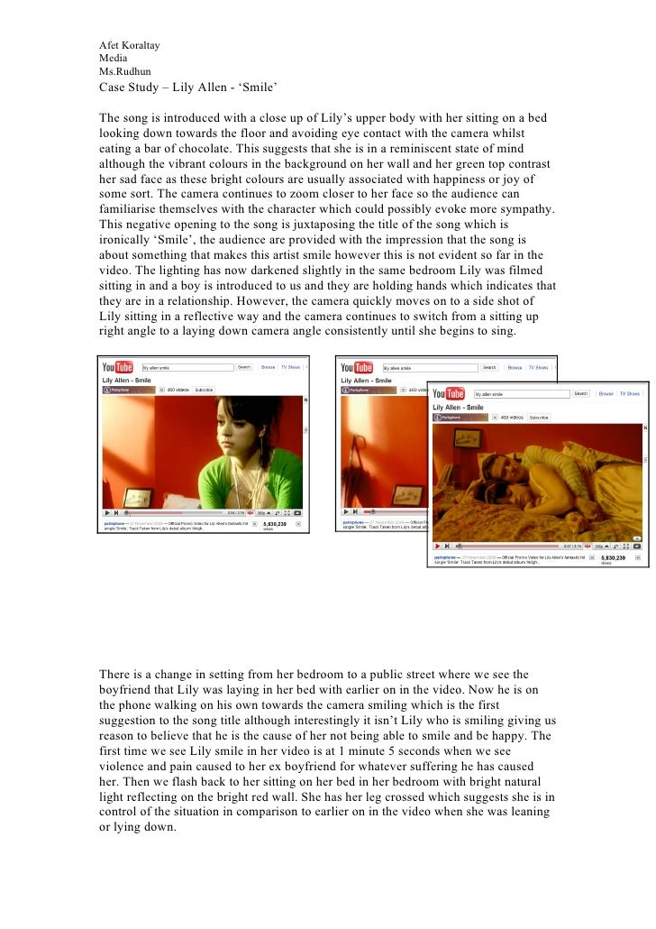 Afet Koraltay Media Ms.Rudhun Case Study – Lily Allen - 'Smile'  The song is introduced with a close up of Lily's upper bo...