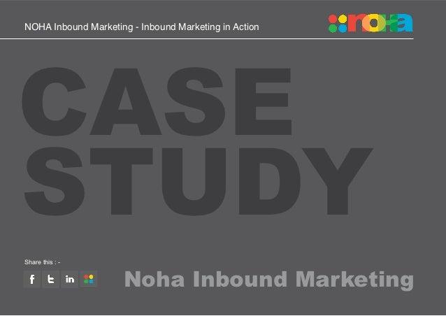 NOHA Inbound Marketing - Inbound Marketing in ActionCASESTUDYShare this : -WWWW                 Noha Inbound Marketing