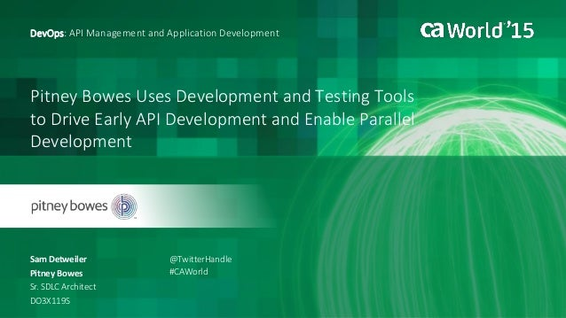 Pitney Bowes Uses Development and Testing Tools to Drive Early API Development and Enable Parallel Development Sam Detweil...