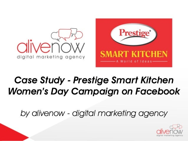 Case Study - Prestige Smart Kitchen Women's Day Campaign on Facebook by alivenow - digital marketing agency