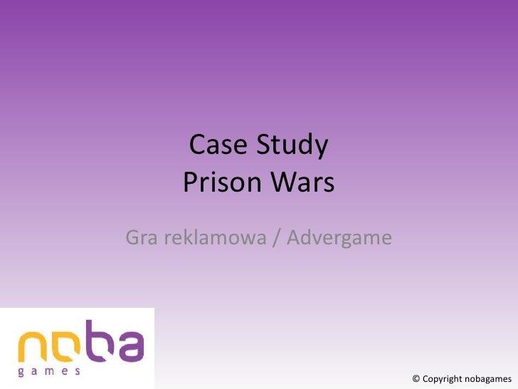 CaseStudyPrison Wars<br />Gra reklamowa / Advergame<br />