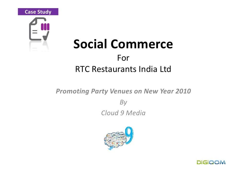 Case Study                       Social Commerce                             For                   RTC Restaurants India L...