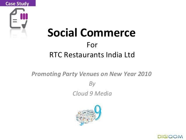 Social Commerce For RTC Restaurants India Ltd Promoting Party Venues on New Year 2010 By Cloud 9 Media Case Study