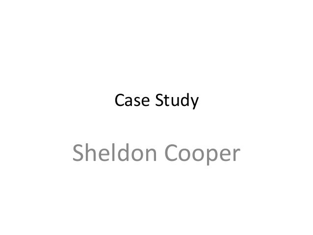 Case Study  Sheldon Cooper