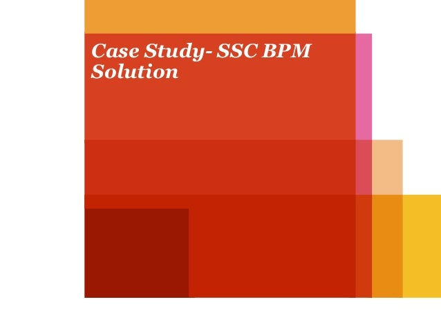 Case Study- SSC BPM Solution