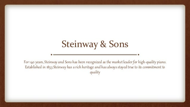 steinway son case study A surprising new study suggests that the diet and exercise habits of a soon-to-be father could affect his children for life, cbs2's dr max gomez reported tuesday.