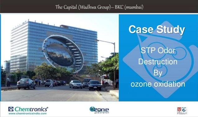 STP Odor Destruction By ozone oxidation The Capital (Wadhwa Group)– BKC (mumbai) Case Study
