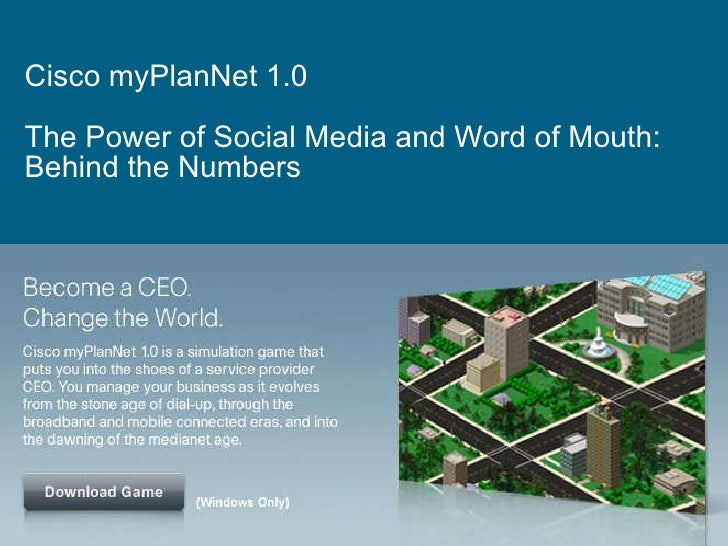 Cisco myPlanNet 1.0  The Power of Social Media and Word of Mouth: Behind the Numbers
