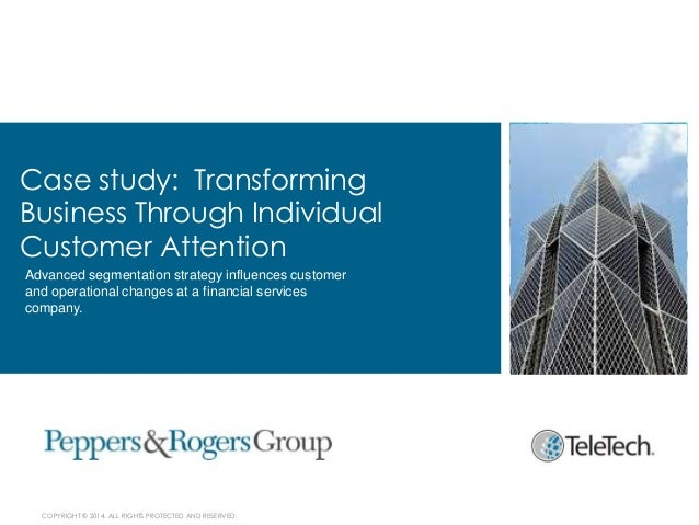 Case study: Transforming Business Through Individual Customer Attention Advanced segmentation strategy influences customer...