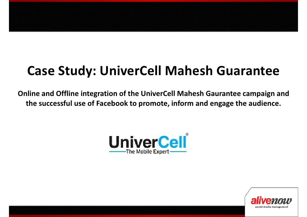 Case Study: UniverCell Mahesh GuaranteeOnline and Offline integration of the UniverCell Mahesh Gaurantee campaign and  the...