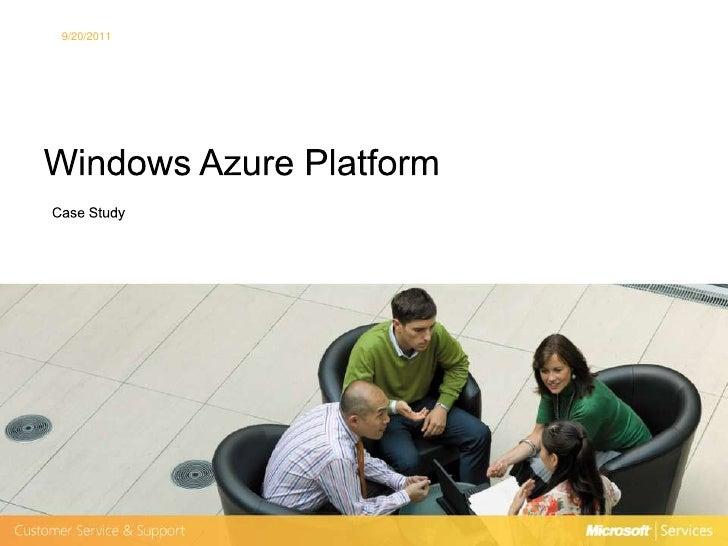 Windows Azure Platform<br />Case Study<br />