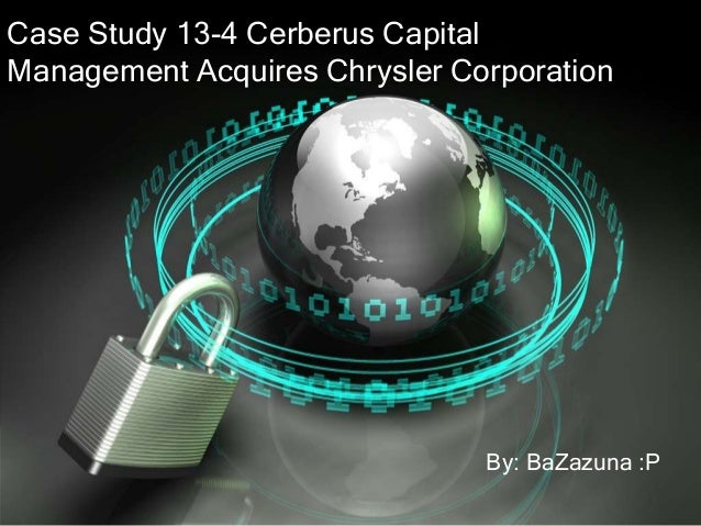 Case Study 13-4 Cerberus Capital Management Acquires