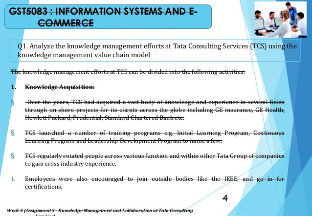 Q1. Analyze the knowledge management efforts at Tata Consulting Services (TCS) using the knowledge management value chain ...