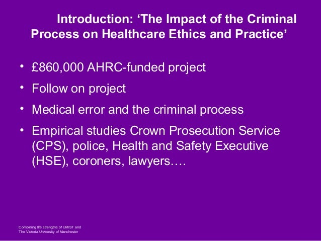 From the Academy to Policy-Making: Building Effective Partnerships: Case Study: The Impact of the Criminal Process on Healthcare Ethics and Practice Slide 2