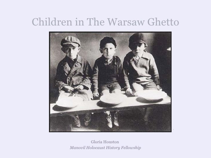Children in The Warsaw Ghetto Gloria Houston  Manovil Holocaust History Fellowship 1