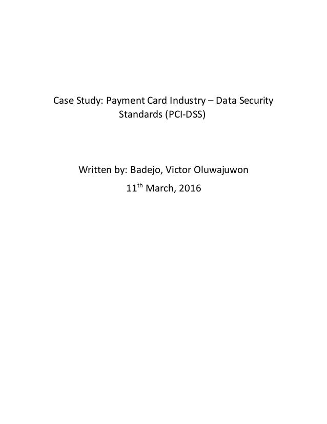 A Case Study on Payment Card Industry Data Security Standards