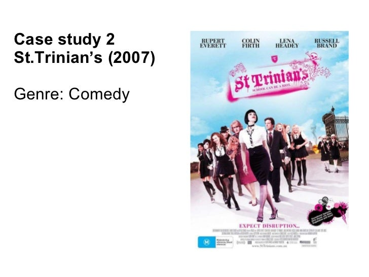 Case study 2 St.Trinian's (2007) Genre: Comedy