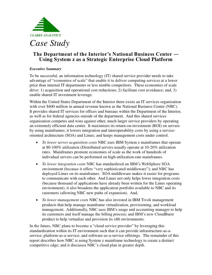 Case Study   The Department of the Interior's National Business Center ―     Using System z as a Strategic Enterprise Clou...