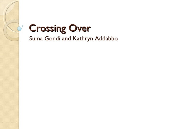 Crossing Over Suma Gondi and Kathryn Addabbo