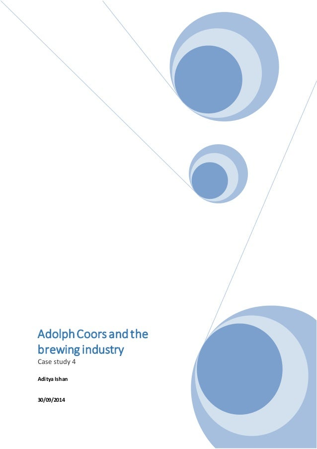 adolph coors in brewing industry Adolph coors in the brewing industry hbs 1987 #9-388-01 by the mid-1980s, the us brewing industry has evolved (post-prohibition) from a local industry dominated by numerous small breweries into a national one, dominated by several very large aggressive competitors.