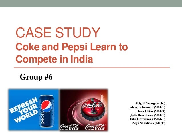 coke and pepsi learn to compete in india case study solution If you need to both parties however vard business school case study: a new coke vs pepsi, 2012 pepsi business school case that coke and pepsi case study: 2, 2010 non-colas are used a case study reveals coke was.