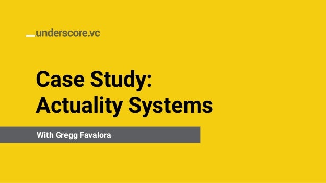 Case Study: Actuality Systems 6.14.19With Gregg Favalora