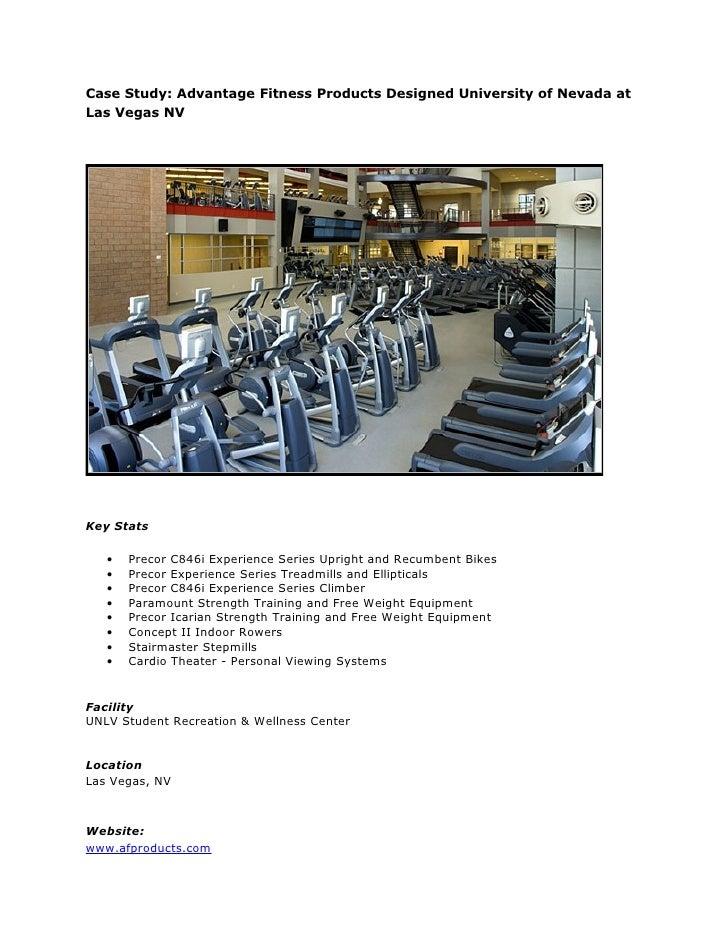 Case Study: Advantage Fitness Products Designed University of Nevada atLas Vegas NVKey Stats   •   Precor C846i Experience...