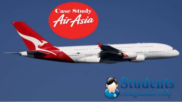 airasia case study report Airasia's attempts to expend its service offering into long-haul flights and gaining additional recognition and case study: air asia 7 narrative report on.