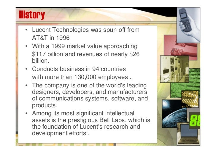 lucent case Analysis of the case of lucent shows the ways in which strategy, william lazonick and edward march // lucent technologies 2 organization, and finance interacted to e nable both lucent's rapid.