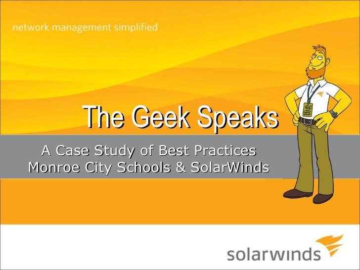 The Geek Speaks  A Case Study of Best Practices Monroe City Schools & SolarWinds