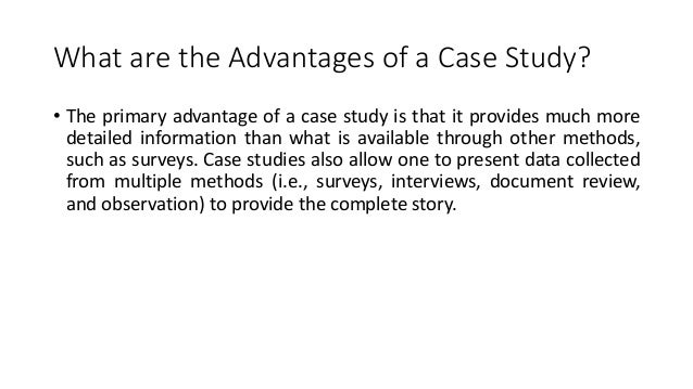 advantages of case study method in sociology The case study research method is popular not just within the field of sociology, but also within the fields of anthropology, psychology, education, political science.