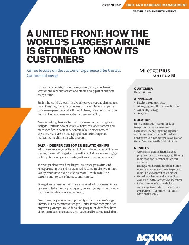 A UNITED FRONT: HOW THE WORLD'S LARGEST AIRLINE IS GETTING TO KNOW ITS CUSTOMERS CUSTOMER United Airlines APPROACH •	 Loya...