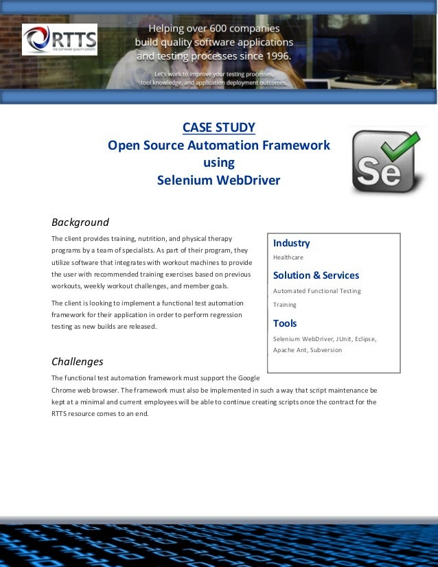 CASE STUDY Open Source Automation Framework using Selenium WebDriver Background The client provides training, nutrition, a...