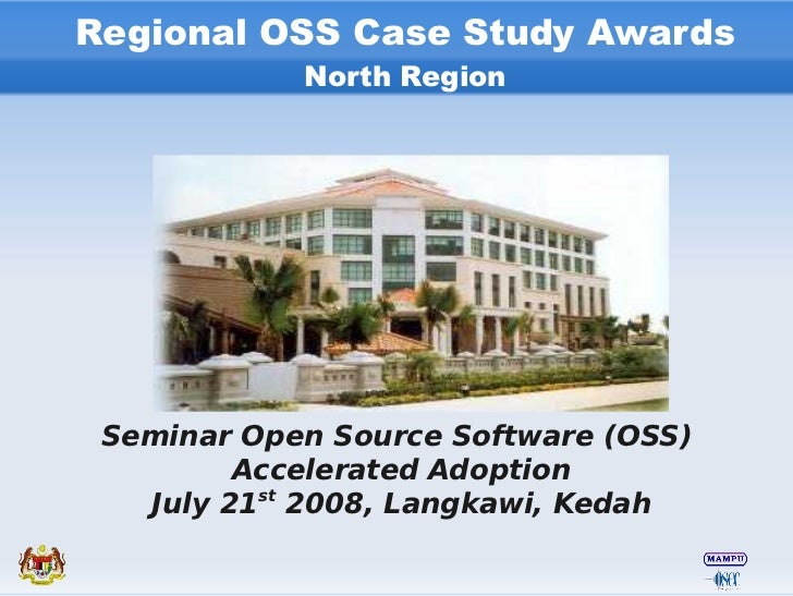 Regional OSS Case Study Awards             North Region      Seminar Open Source Software (OSS)          Accelerated Adopt...