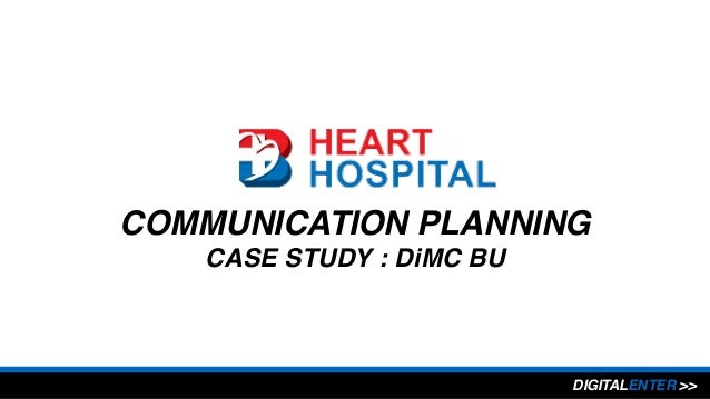 COMMUNICATION PLANNING CASE STUDY : DiMC BU DIGITALENTER >>