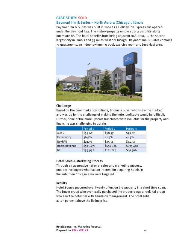 Hotel Source, Inc. Marketing Proposal Prepared for XXX - XXX, XX 10 CASE STUDY: SOLD Baymont Inn & Suites – North Aurora (...